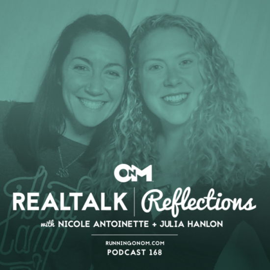 d2e2f90f8f Real Talk Reflections is a monthly series on Running On Om, where Nicole  Antoinette and Julia Hanlon have honest, real talk on what it means to  reflect, ...
